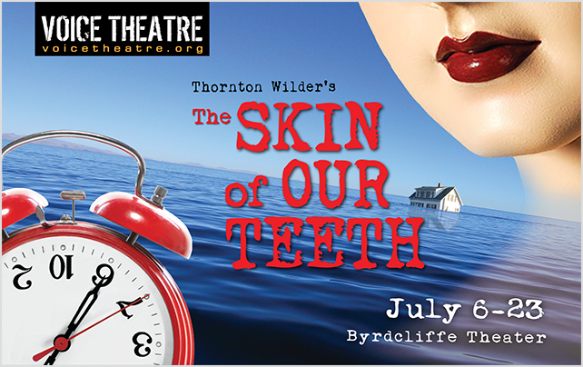 Voice Theatre Skin of Our Teeth promo