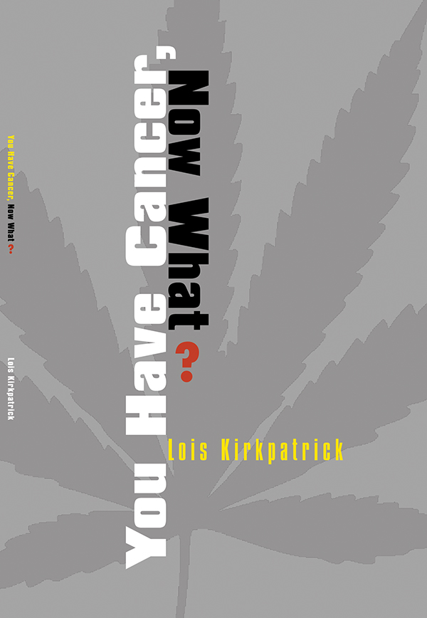 You Have Cancer, Now What  - book cover